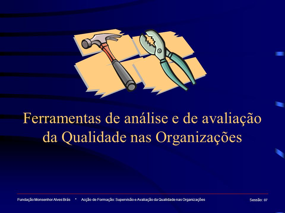 Ferramentas de análise e de avaliação da Qualidade nas Organizações