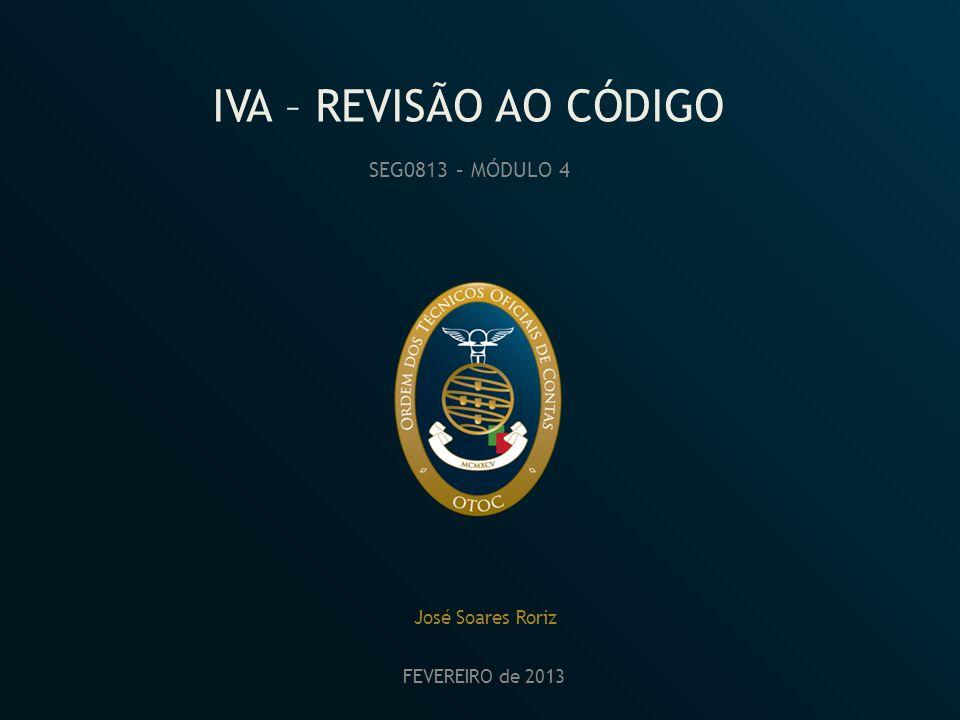 IVA – REVISÃO AO CÓDIGO SEG0813 – MÓDULO 4 José Soares Roriz