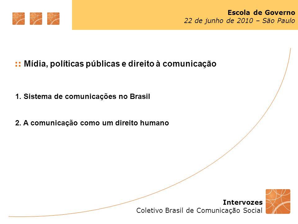 :: Mídia, políticas públicas e direito à comunicação