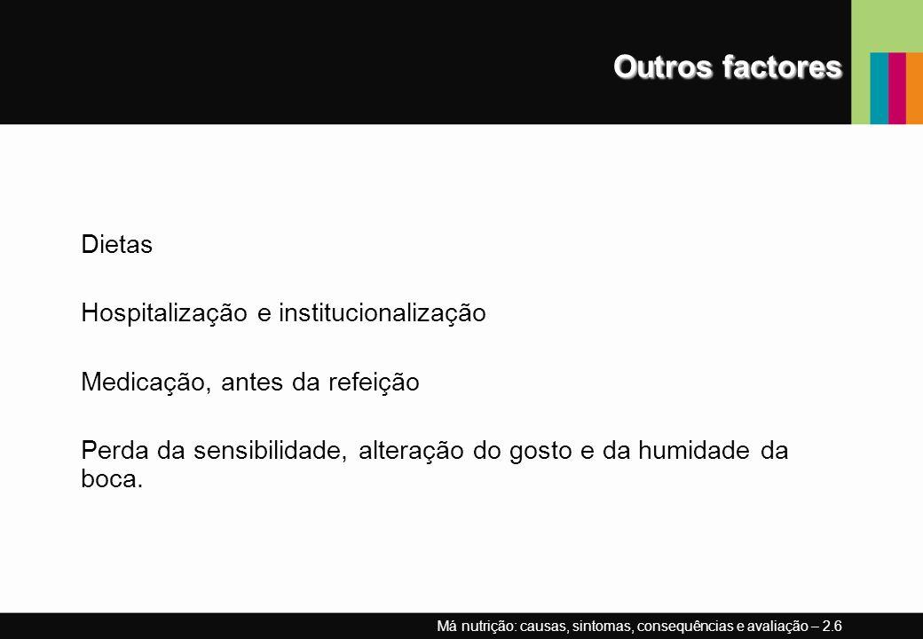 Outros factores Dietas Hospitalização e institucionalização