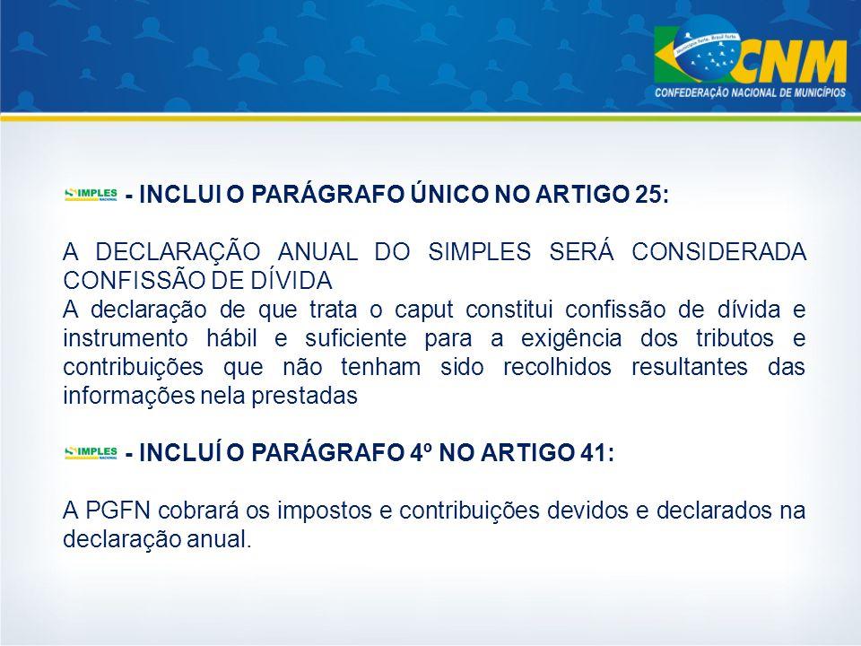 - INCLUI O PARÁGRAFO ÚNICO NO ARTIGO 25: