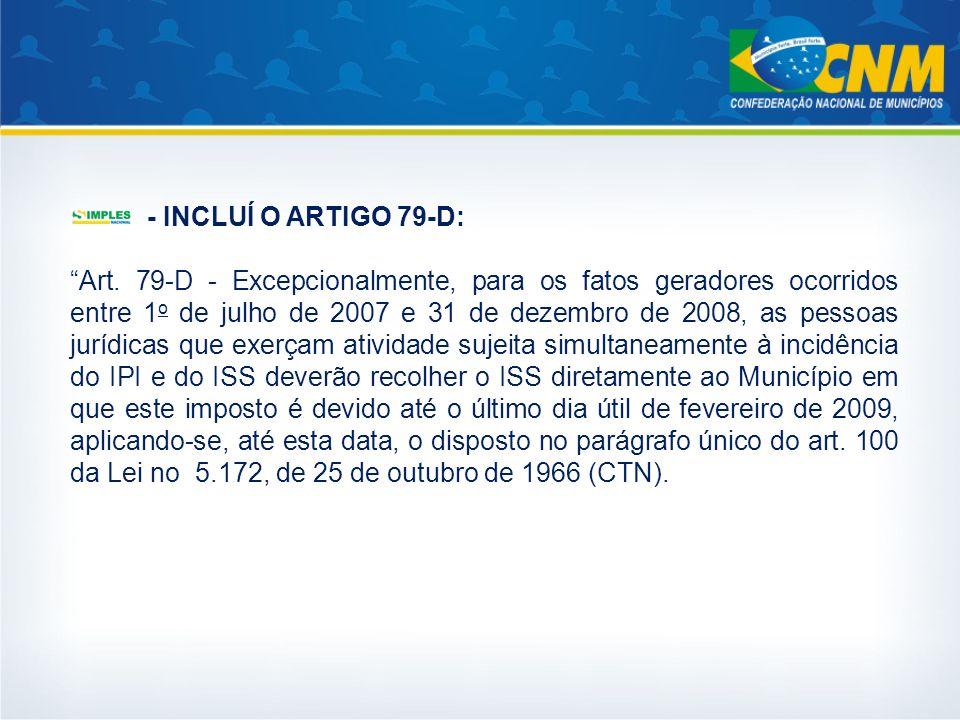 - INCLUÍ O ARTIGO 79-D: