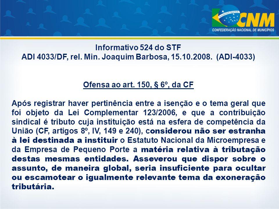 ADI 4033/DF, rel. Min. Joaquim Barbosa, 15.10.2008. (ADI-4033)