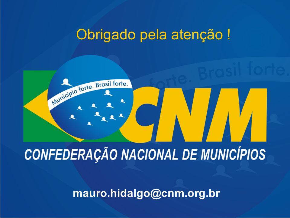 Obrigado pela atenção ! mauro.hidalgo@cnm.org.br