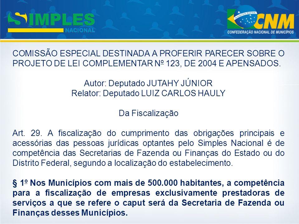 Autor: Deputado JUTAHY JÚNIOR Relator: Deputado LUIZ CARLOS HAULY