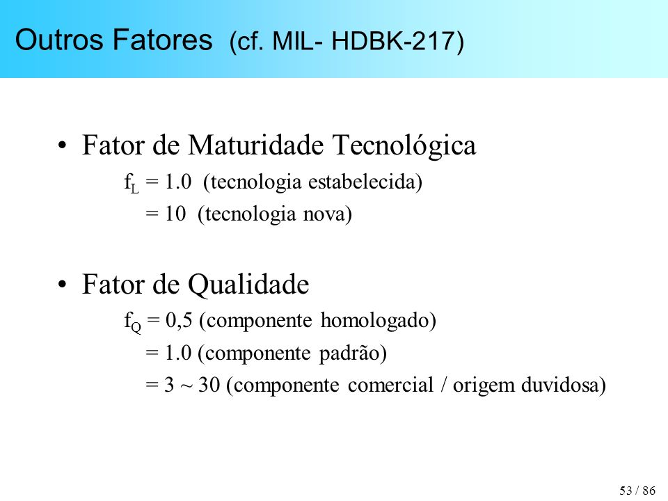 Outros Fatores (cf. MIL- HDBK-217)
