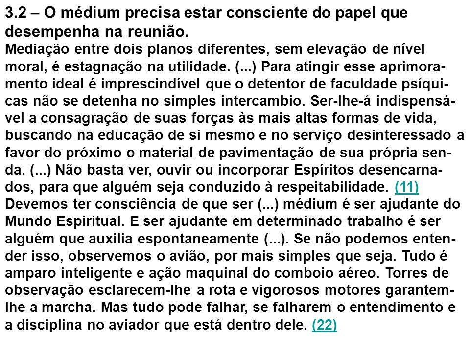 3.2 – O médium precisa estar consciente do papel que desempenha na reunião.