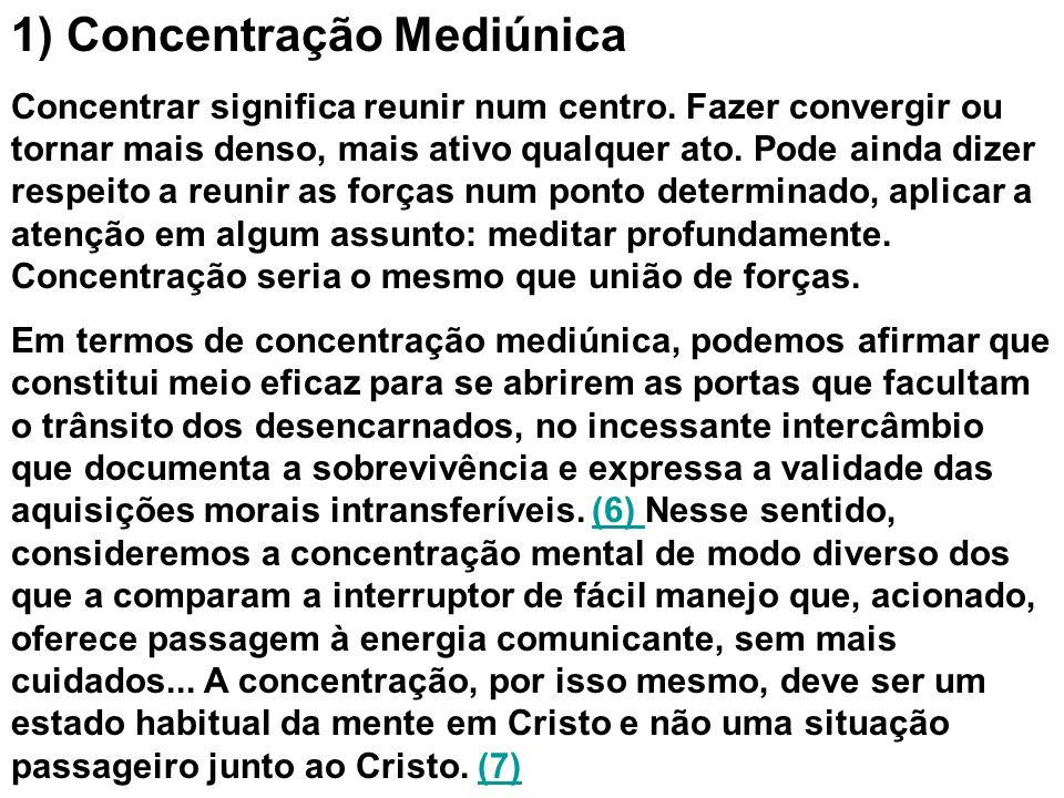 1) Concentração Mediúnica