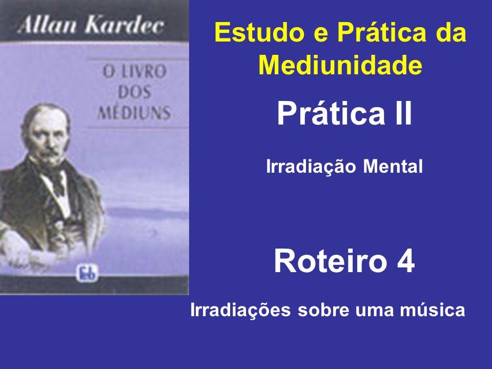 Estudo e Prática da Mediunidade Irradiações sobre uma música