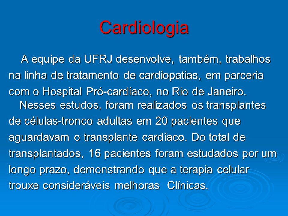 Cardiologia A equipe da UFRJ desenvolve, também, trabalhos