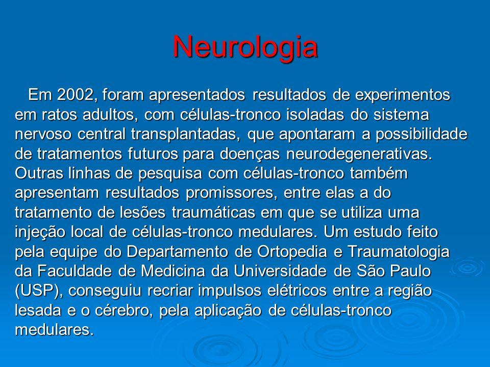 Neurologia Em 2002, foram apresentados resultados de experimentos