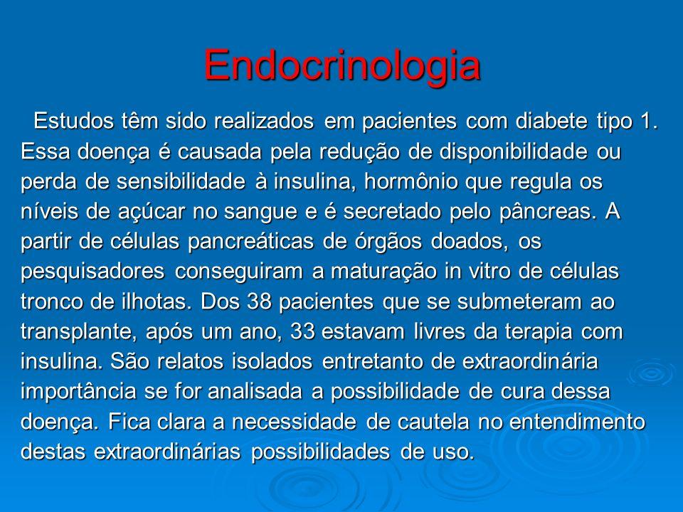 Endocrinologia Estudos têm sido realizados em pacientes com diabete tipo 1. Essa doença é causada pela redução de disponibilidade ou.