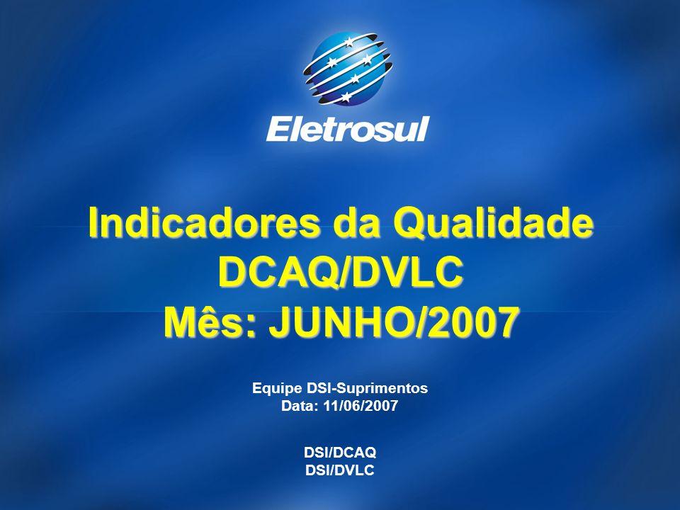 Indicadores da Qualidade DCAQ/DVLC Mês: JUNHO/2007