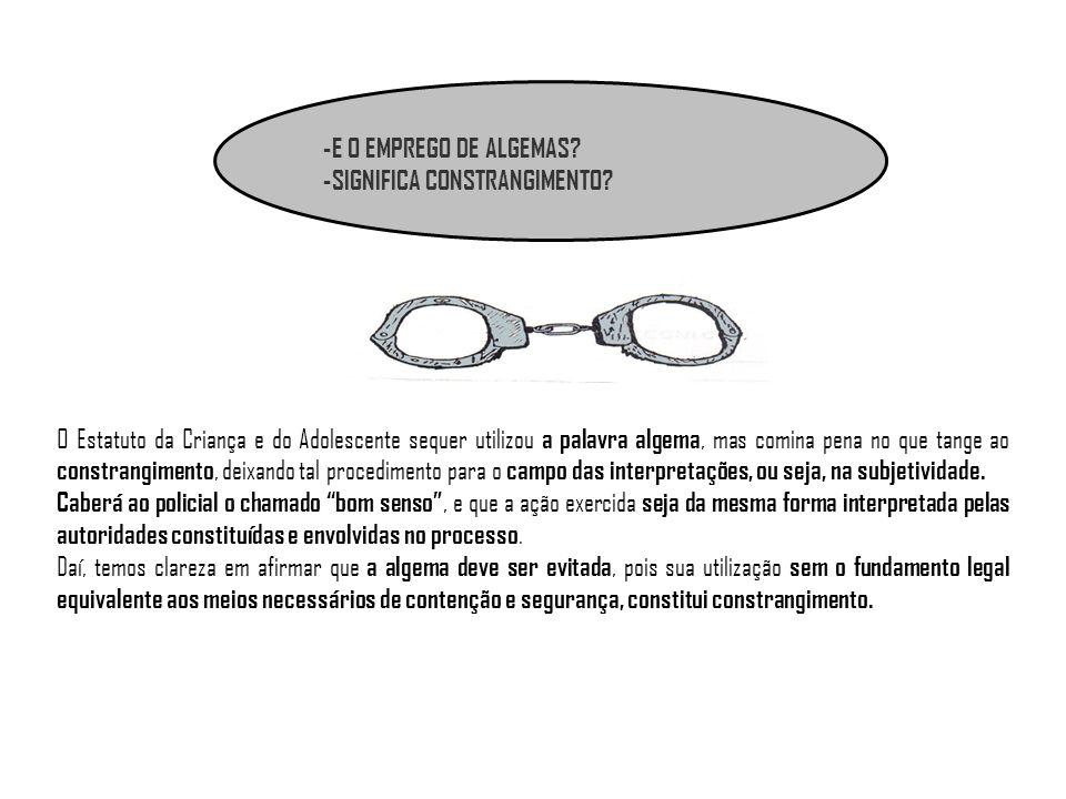 -E O EMPREGO DE ALGEMAS -SIGNIFICA CONSTRANGIMENTO
