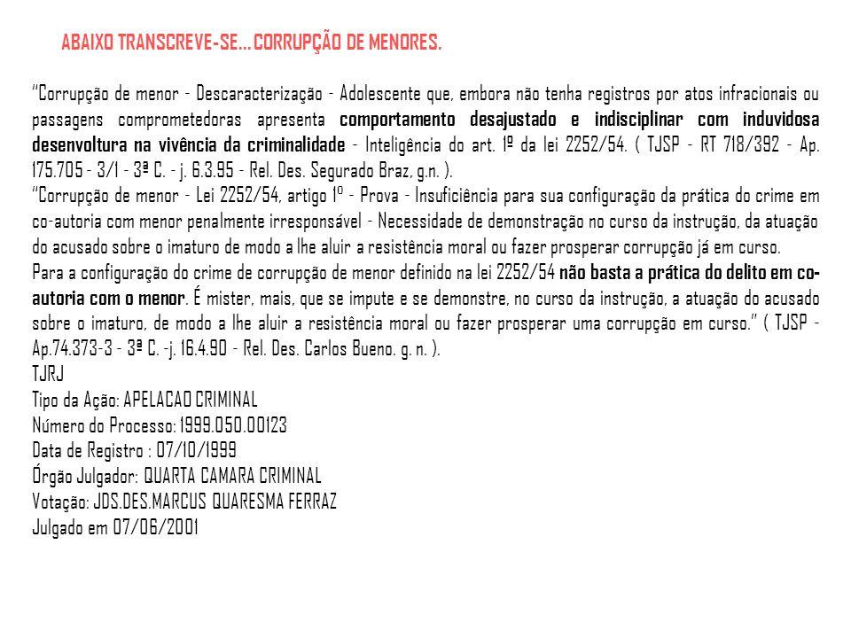 ABAIXO TRANSCREVE-SE... CORRUPÇÃO DE MENORES.