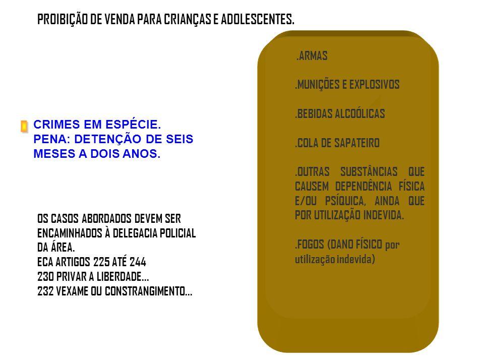 PROIBIÇÃO DE VENDA PARA CRIANÇAS E ADOLESCENTES.