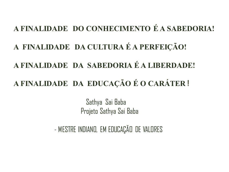 A FINALIDADE DO CONHECIMENTO É A SABEDORIA!