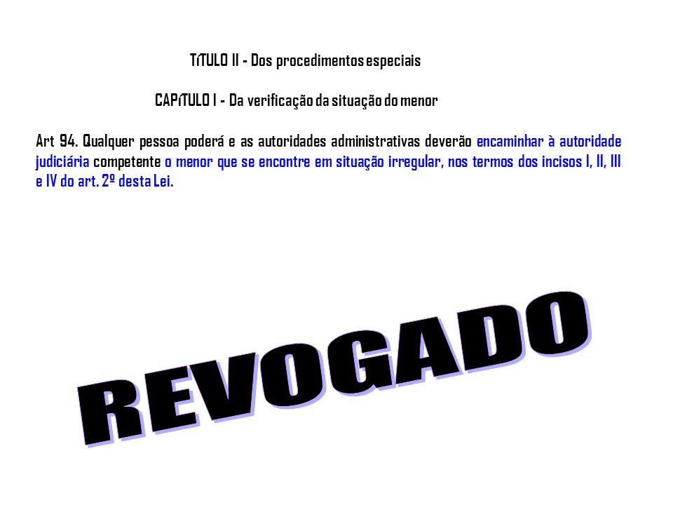 REVOGADO TíTULO II - Dos procedimentos especiais