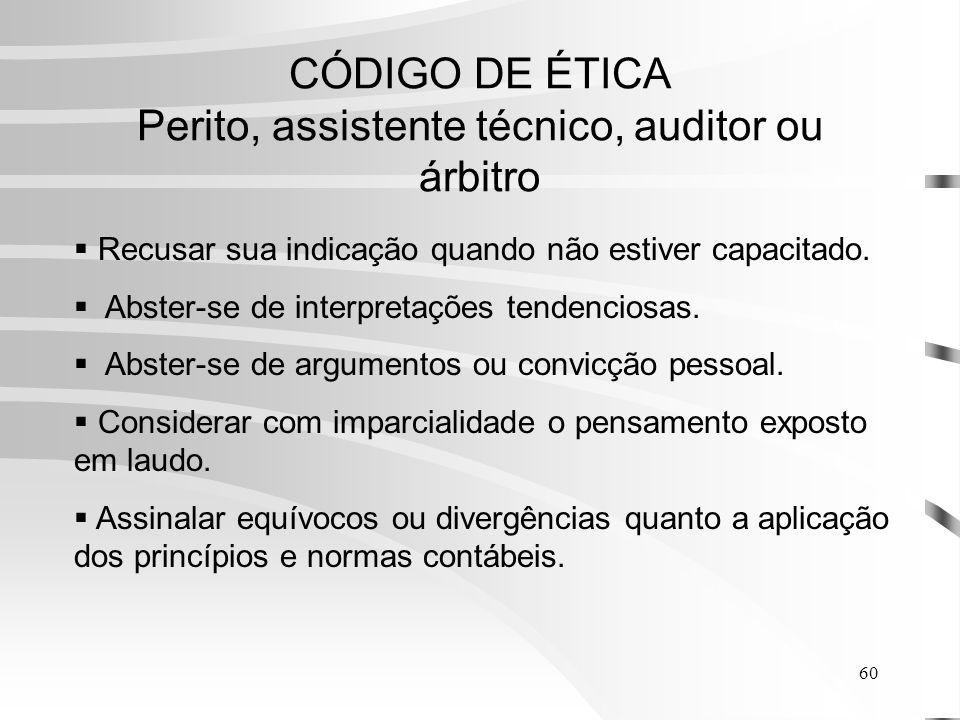 CÓDIGO DE ÉTICA Perito, assistente técnico, auditor ou árbitro