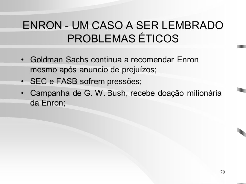 ENRON - UM CASO A SER LEMBRADO PROBLEMAS ÉTICOS