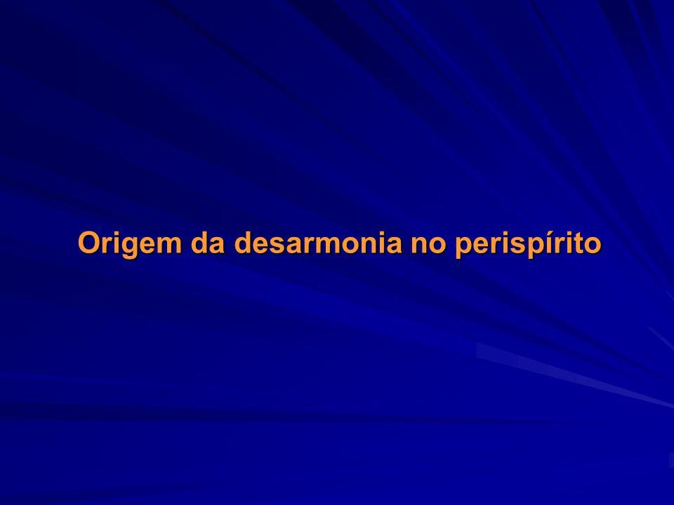 Origem da desarmonia no perispírito