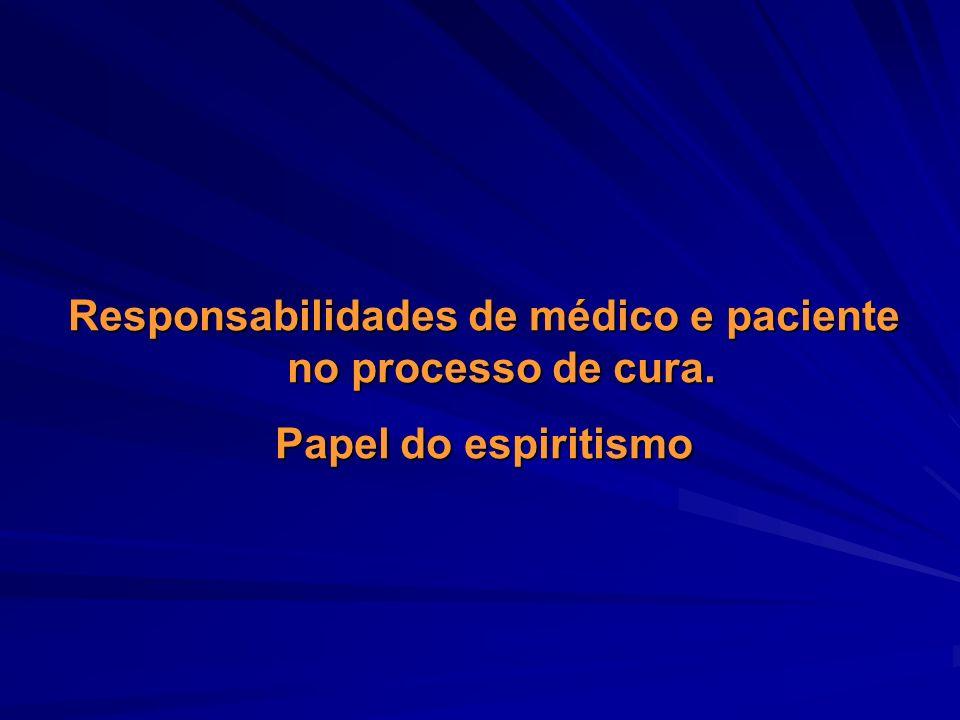 Responsabilidades de médico e paciente no processo de cura.