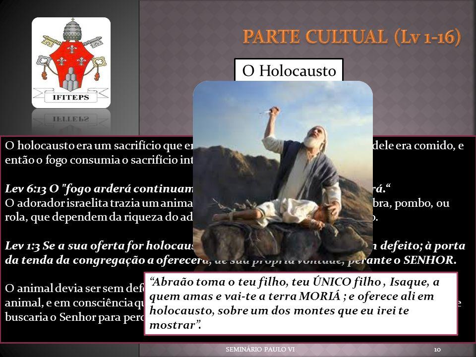 PARTE CULTUAL (Lv 1-16) O Holocausto