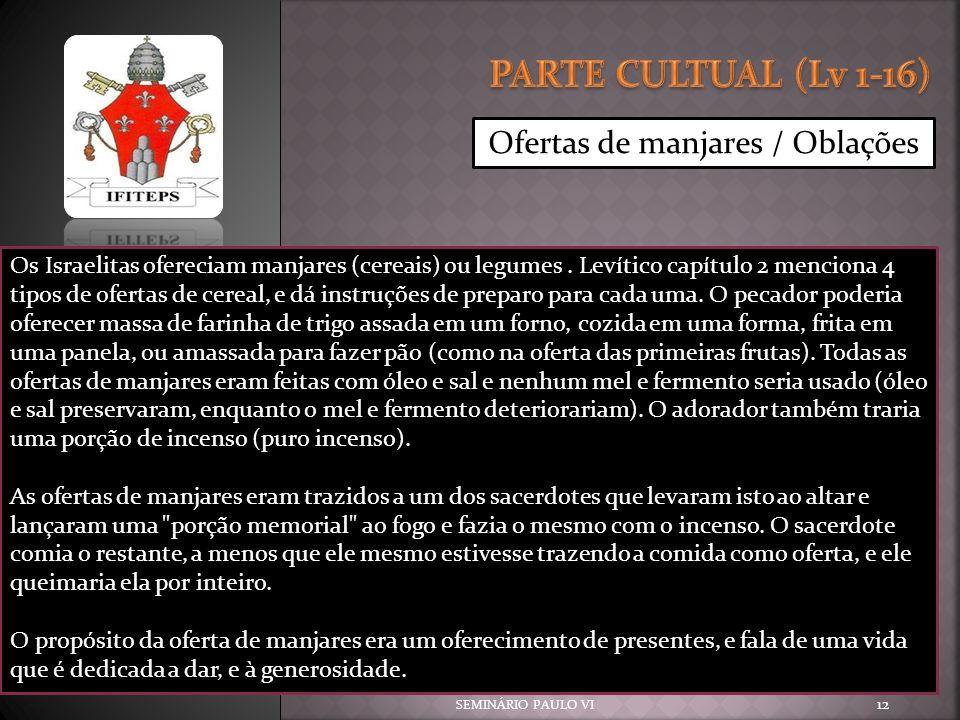 PARTE CULTUAL (Lv 1-16) Ofertas de manjares / Oblações
