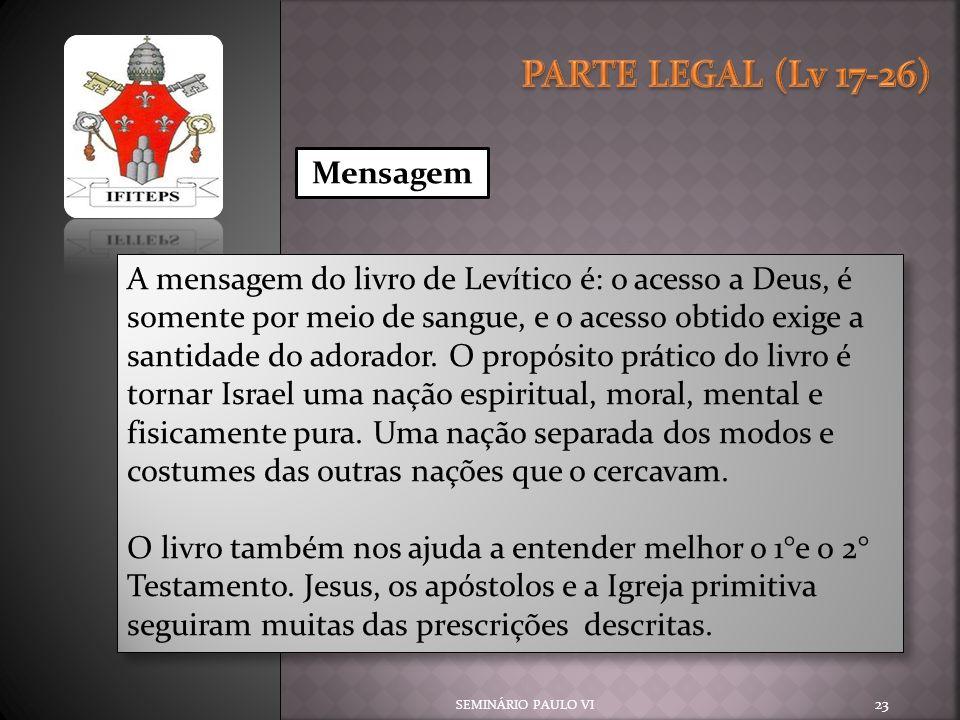 PARTE LEGAL (Lv 17-26) Mensagem.