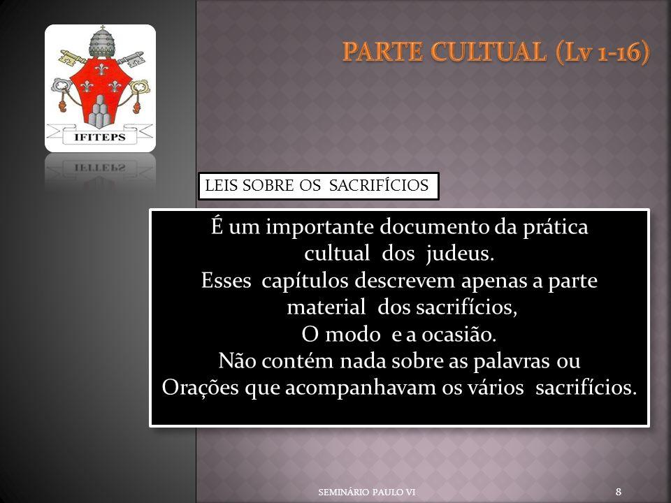 PARTE CULTUAL (Lv 1-16) É um importante documento da prática