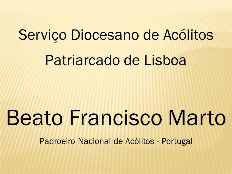 Beato Francisco Marto Serviço Diocesano de Acólitos
