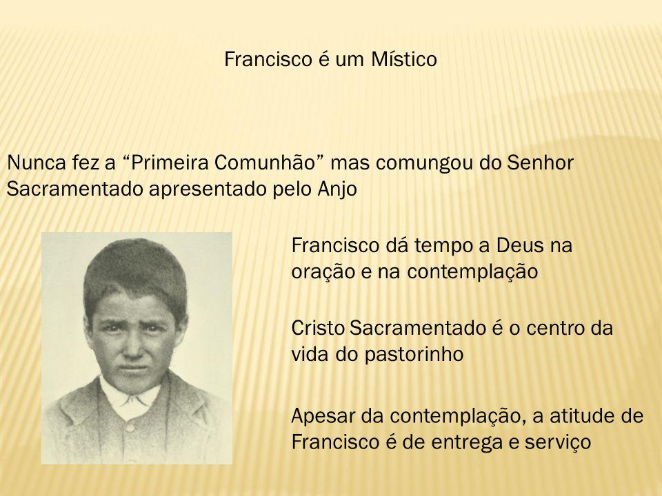 Francisco é um Místico Nunca fez a Primeira Comunhão mas comungou do Senhor Sacramentado apresentado pelo Anjo.