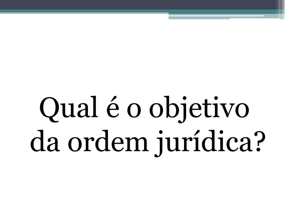 Qual é o objetivo da ordem jurídica