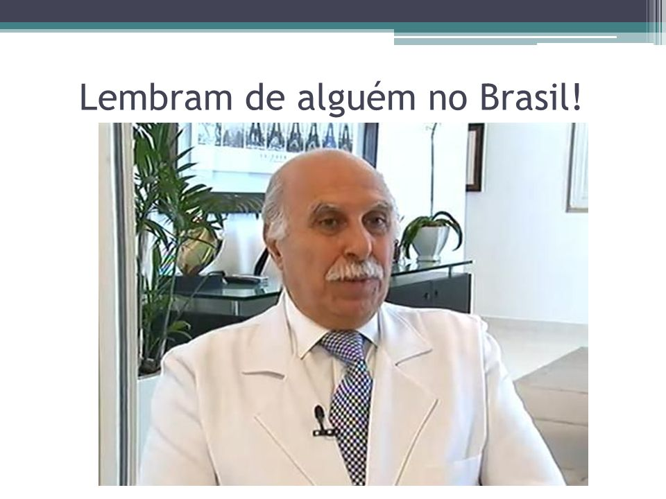 Lembram de alguém no Brasil!