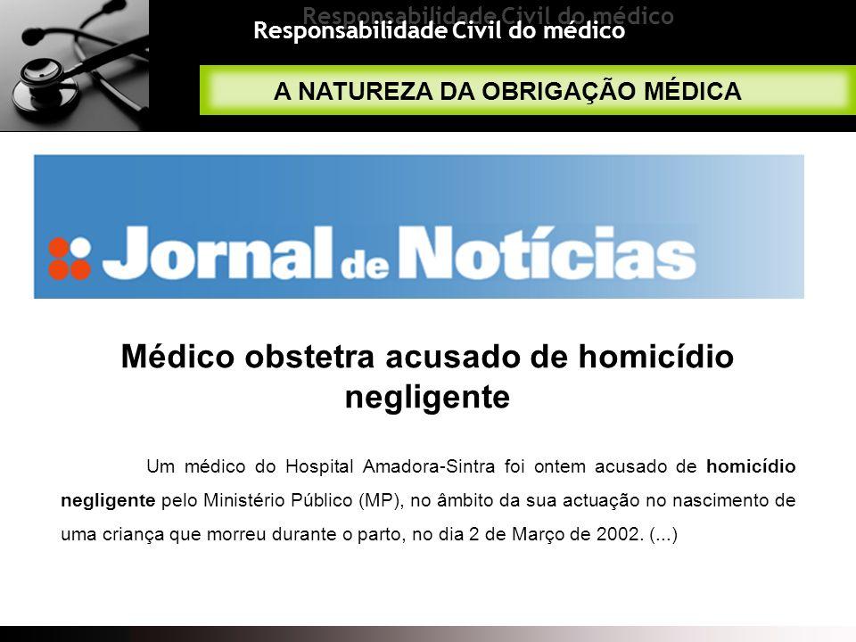Médico obstetra acusado de homicídio negligente