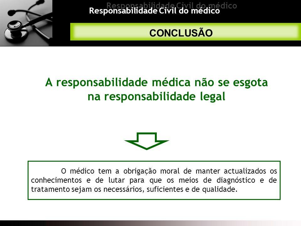 A responsabilidade médica não se esgota na responsabilidade legal