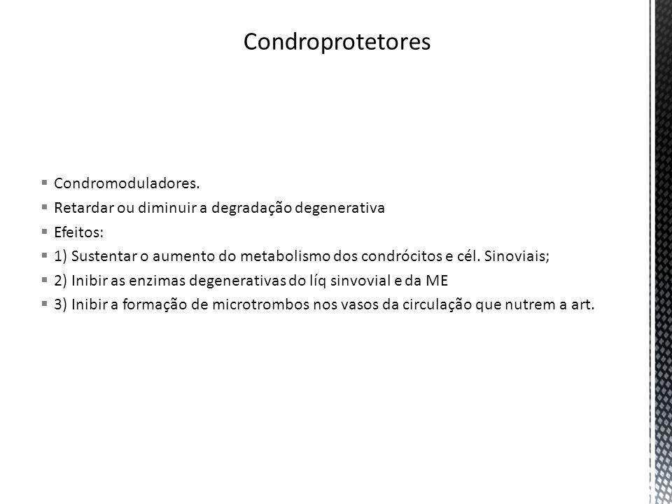 Condroprotetores Condromoduladores.