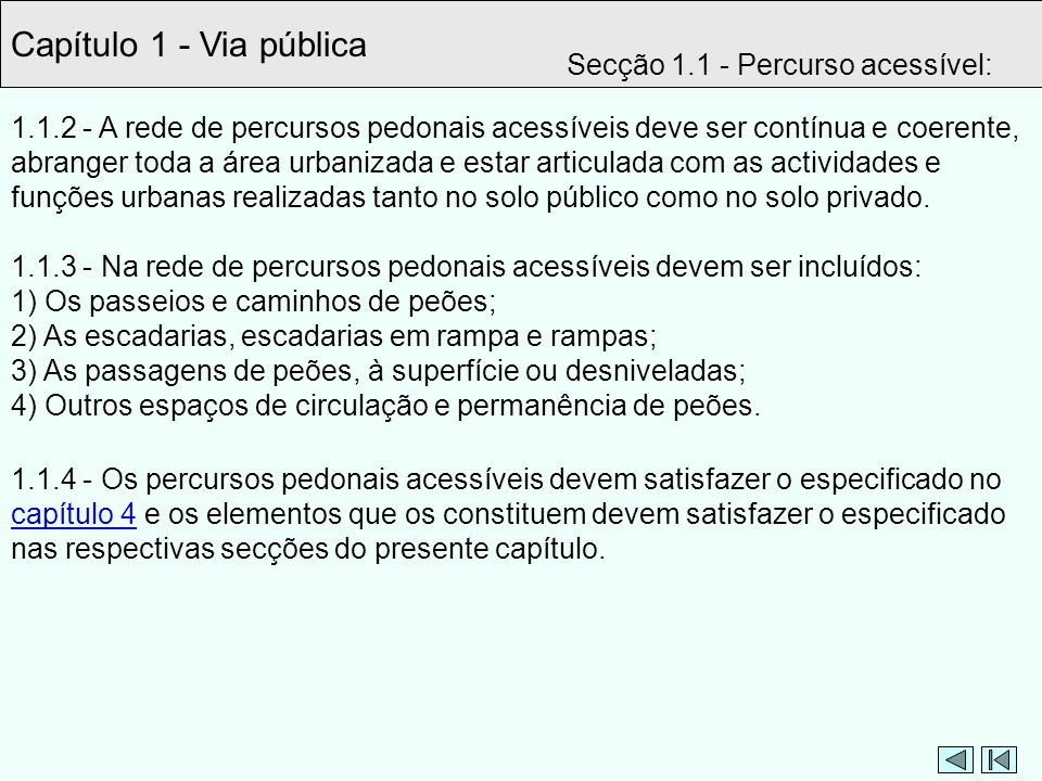 Capítulo 1 - Via pública Secção 1.1 - Percurso acessível: