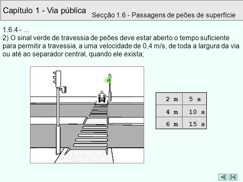 Capítulo 1 - Via pública Secção 1.6 - Passagens de peões de superfície