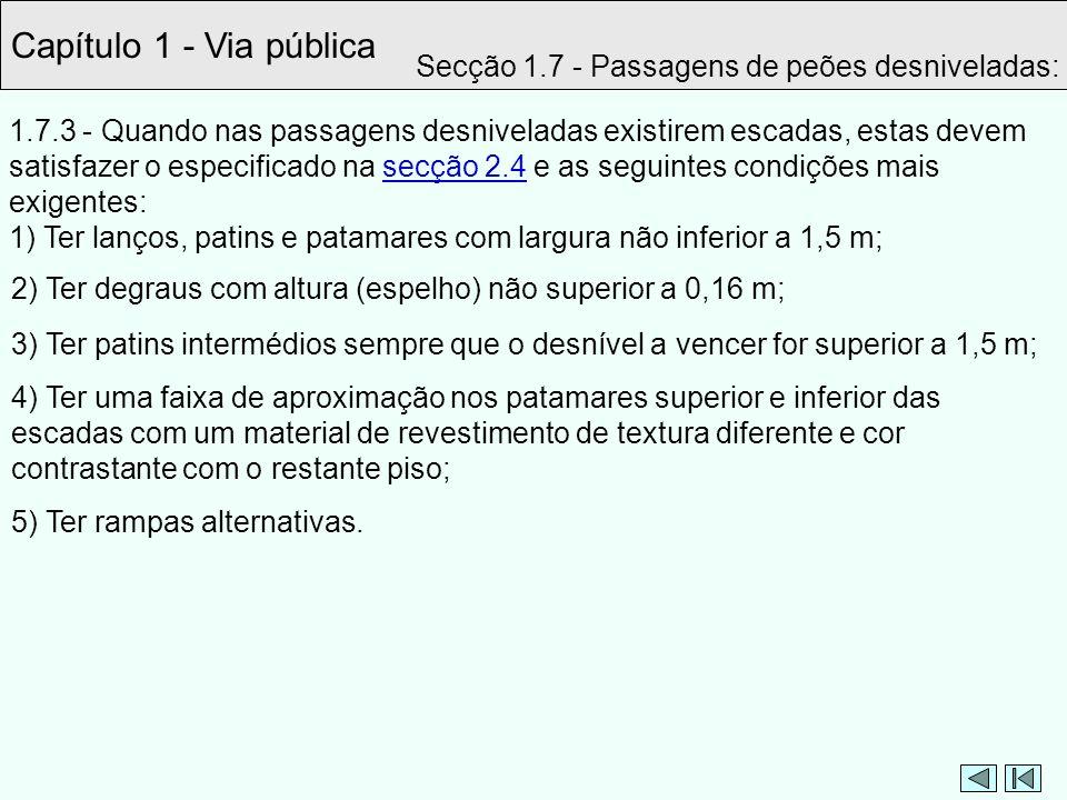 Capítulo 1 - Via pública Secção 1.7 - Passagens de peões desniveladas: