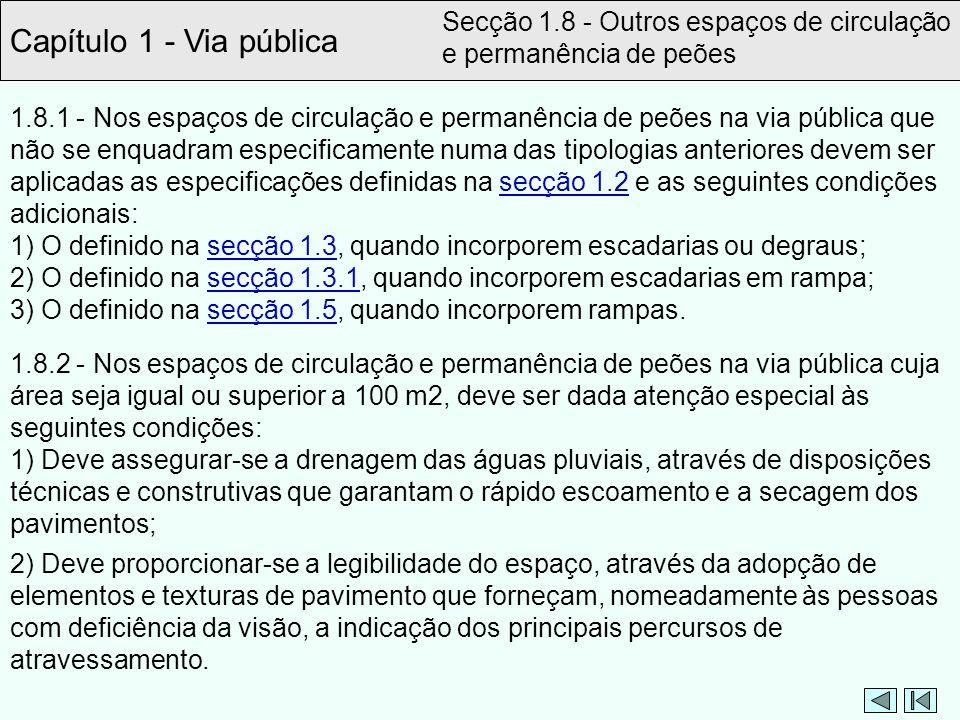 Capítulo 1 - Via pública Secção 1.8 - Outros espaços de circulação e permanência de peões.