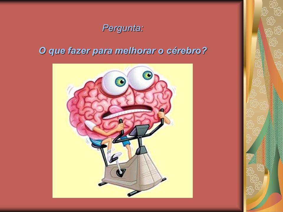 O que fazer para melhorar o cérebro