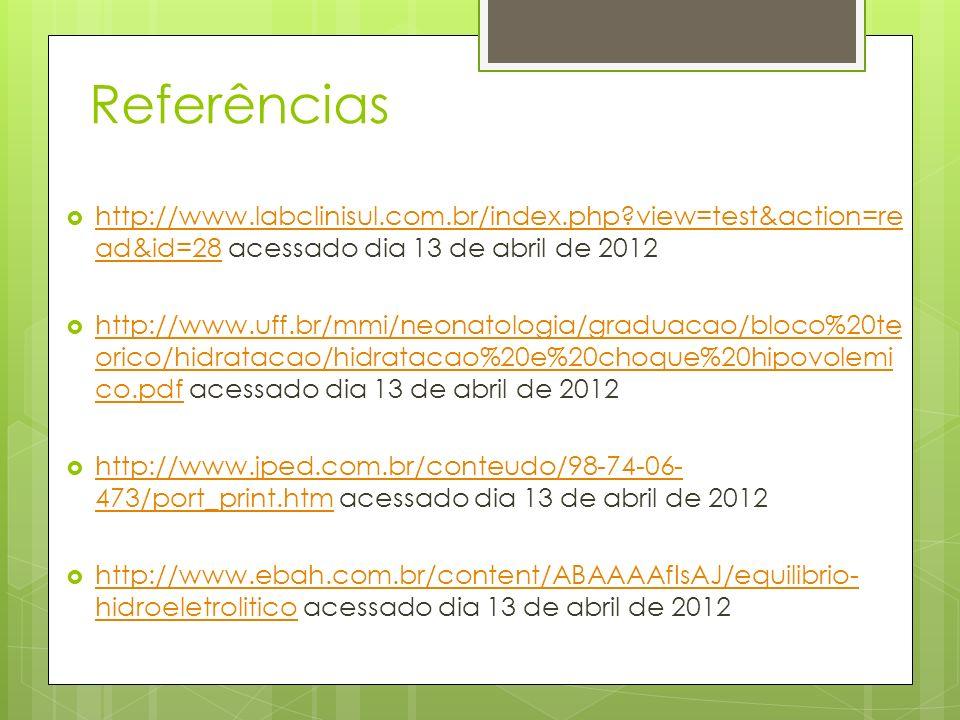 Referências http://www.labclinisul.com.br/index.php view=test&action=read&id=28 acessado dia 13 de abril de 2012.