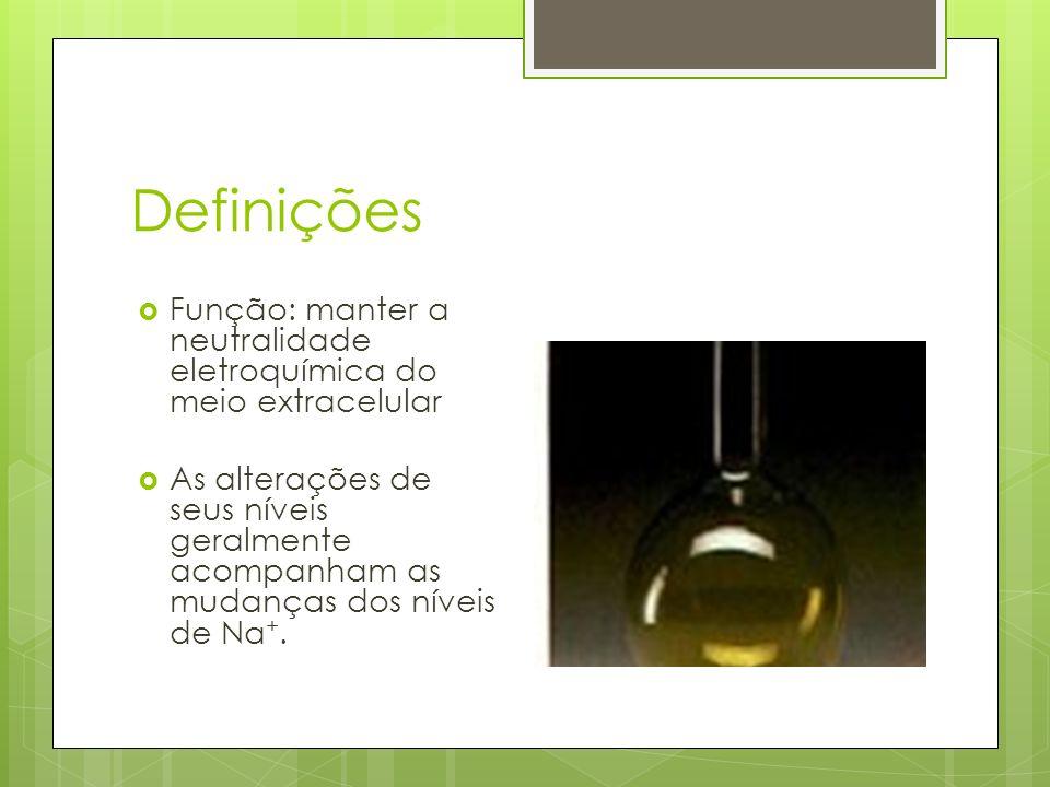 Definições Função: manter a neutralidade eletroquímica do meio extracelular.