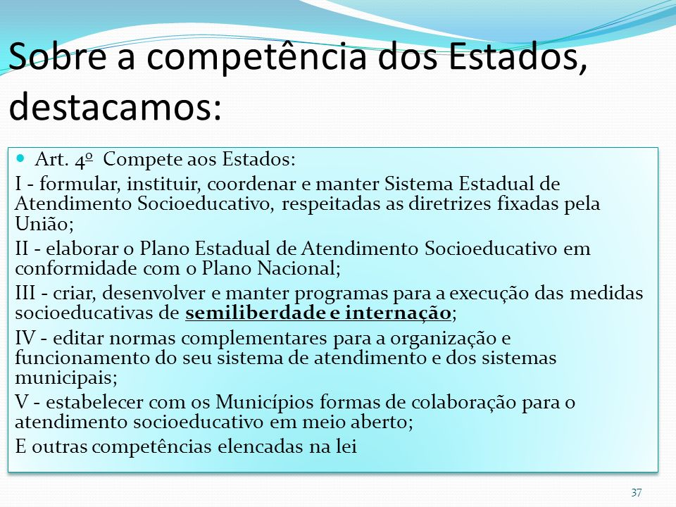 Sobre a competência dos Estados, destacamos: