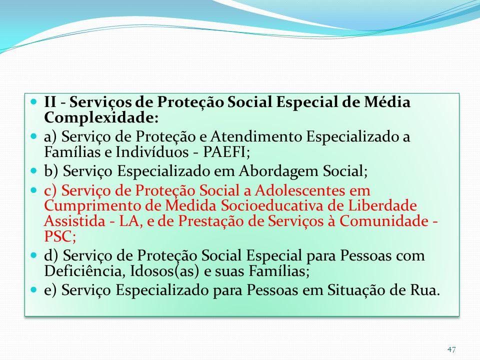 II - Serviços de Proteção Social Especial de Média Complexidade: