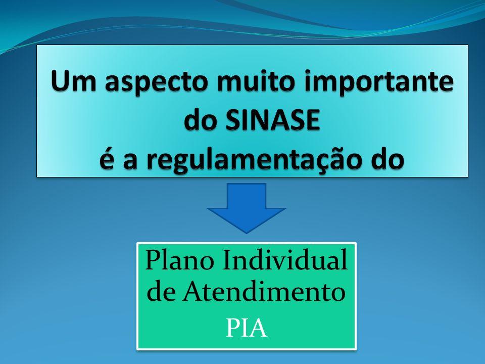 Um aspecto muito importante do SINASE é a regulamentação do