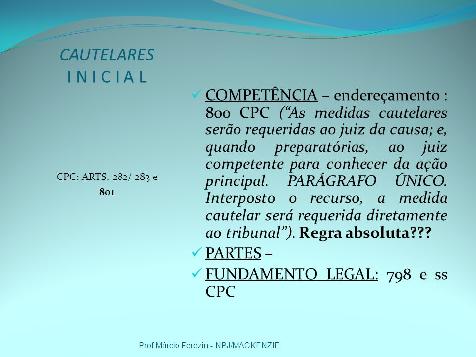 CAUTELARES I N I C I A L CPC: ARTS. 282/ 283 e. 801.