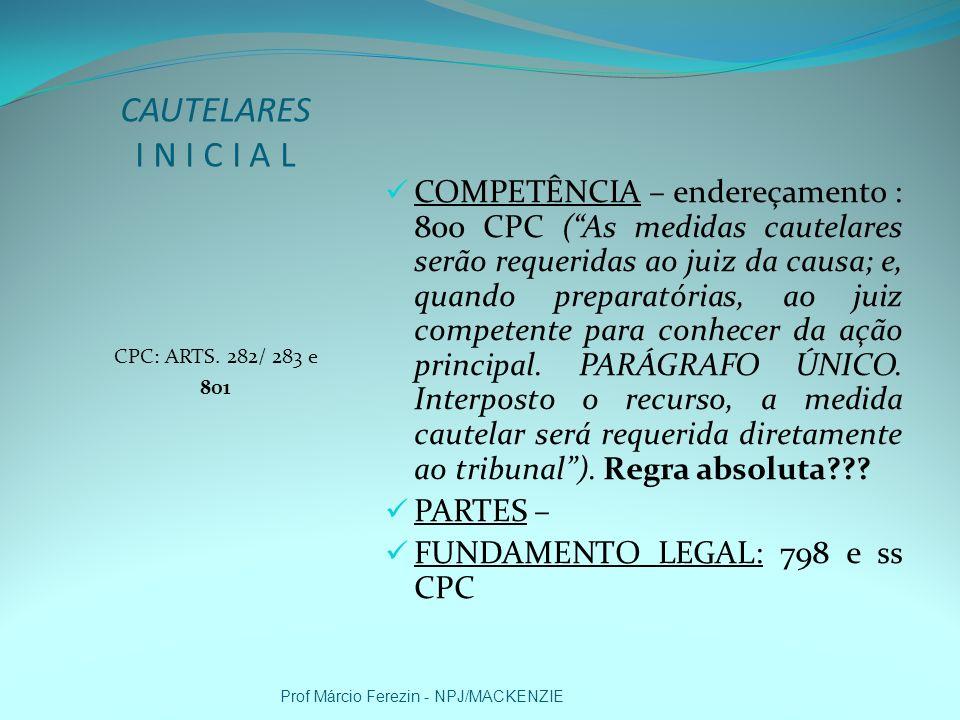 CAUTELARES I N I C I A LCPC: ARTS. 282/ 283 e. 801.