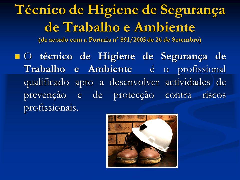 Técnico de Higiene de Segurança de Trabalho e Ambiente (de acordo com a Portaria nº 891/2005 de 26 de Setembro)
